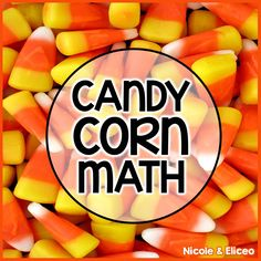 Fun ways to teach basic math skills like number sense, skip counting, estimation, patterns, sorting, graphing, addition and subtraction in the fall using candy corn