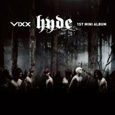 빅스 (VIXX) - hyde [The First Mini Album]  Release Date: 2013.05.20  Genre: Dance Pop  Language: Korean  Bit ratE: MP3-320kbps    After three single albums, rising boy ba