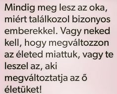 Idézetek – Közösség – Google+ Favorite Quotes, Best Quotes, Funny Quotes, Life Quotes, Good Thoughts, Positive Thoughts, Motivational Quotes, Inspirational Quotes, Good Sentences