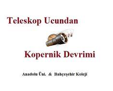 Teleskop Ucundan Kopernik Devrimi