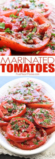 The BEST Marinated Tomatoes ~ ripe, juicy tomatoes soak up olive oil, red wine vinegar, onion, garlic, & fresh herbs in this zesty summer salad or versatile side dish!   FiveHeartHome.com