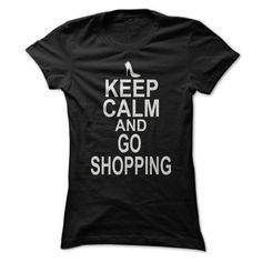 KEEP CALM AND GO SHOPPING T Shirt, Hoodie, Sweatshirts - hoodie #tee #teeshirt