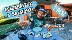2020-ban is FELZABÁLTUK a Balatont! - 1. rész 😎😎😎 Sushi, Sushi Rolls