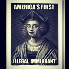 America's first illegal immigrant.