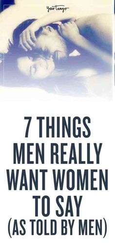 Here are 7 things men wish you would say to them. #men #marriage #relationships #women