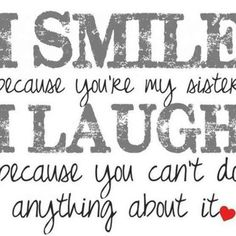 20 Best Sister Quotes & Relatable Sister Memes To Remind You How Much You Love Them | YourTango Soul Sister Quotes, Little Sister Quotes, Sister Quotes Funny, Brother Sister Quotes, Sister Birthday Quotes, Cousin, Funny Quotes For Kids, Nephew Quotes, Brother Birthday