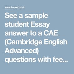 See a sample student Essay answer to a CAE (Cambridge English Advanced) questions with feedback