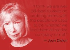 Joan Didion | 16 Profound Literary Quotes About Getting Older