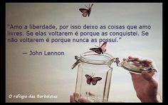 "O refúgio das borboletas: ""Amo a liberdade, por isso deixo as coisas que amo..."