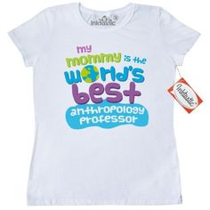 Inktastic My Mom Is The Worlds Best Anthropology Professor Women's T-Shirt Mommy Child's Kids Baby Gift Professor's Daughter Like Cute Occupation Apparel Clothing Tees Adult Hws, Size: XL, White