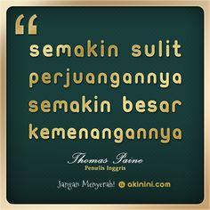 """semakin sulit perjuangannya, semakin besar kemenangannya""  ~ Thomas Paine Thomas Paine, Wisdom Quotes, Personal Development, Stairs, Sayings, Words, Design, Lyrics, Stairway"