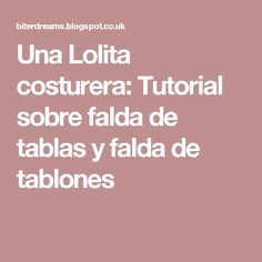 Una Lolita costurera: Tutorial sobre falda de tablas y falda de tablones