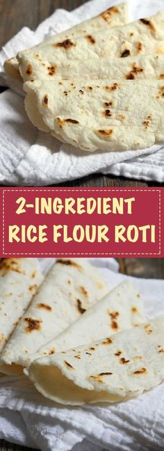 This rice flour rotitortilla is made with just 2 ingredients: rice flour and water!! It's unbelievably simple to make!