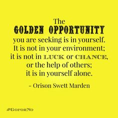 The ‪#‎GoforNo‬ Dozen: Our Top 12 Thoughts to Kick Off 2016! #9 of the 12 is from Orison Swett Marden (Founder, SUCCESS Magazine in 1897.) Thanks for liking and sharing!