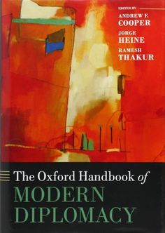 The Oxford Handbook of Modern Diplomacy (Oxford Handbooks) by Andrew F. Cooper et al., http://www.amazon.com/dp/0199588864/ref=cm_sw_r_pi_dp_N8SOtb0T02KNK