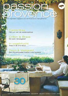 Passion Provence 6  Een eigentijds magazine over de Provence en haar geheimen. NATUUR - CULTUUR - GASTRONOMIE - DECORATIE - WELZIJN - HOTELS - KUNST - IMMO