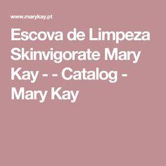 Escova de Limpeza Skinvigorate Mary Kay - - Catalog - Mary Kay