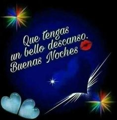 Night Quotes, Good Morning Quotes, Good Night In Spanish, Beautiful Love Pictures, Good Night Greetings, Happy Week, Spanish Quotes, Inspirational Quotes, Neon Signs