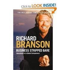 Business Stripped Bare: Adventures of a Global Entrepreneur: Amazon.co.uk: Sir Richard Branson: Books