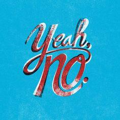 Yeah, no. // #type #typography #design