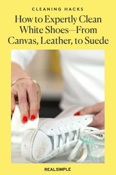 How to Clean White Shoes—Whether They're Canvas, Leather, or Suede   Expertly clean your white tennis shoes and sneakers for like-new shoes with no scuff marks, dirt, dust, or mud. Follow our simple white shoe care guides for sneakers made of suede, leather, and canvas. #cleaningtips #realsimple #cleaninghacks #laundryhacks Clean Suede Shoes, How To Clean White Shoes, How To Clean Suede, Canvas Leather, Suede Leather, White Tennis Shoes, Laundry Hacks, Real Simple, New Shoes