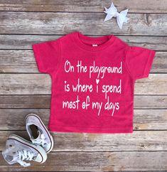 Toddler shirt, cute shirts, toddler shirts, kids shirts, little girl, playground shirt,toddler tee, toddler tshirts, kids clothing,baby girl by IvoryWillowbo on Etsy https://www.etsy.com/listing/489908886/toddler-shirt-cute-shirts-toddler-shirts