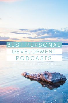 Best personal development podcasts for 2017. This list includes podcasts about mindfulness, personal growth, minimalism, happiness and more!