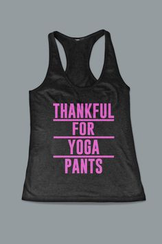 Thankful For Yoga Pants Funny Women's Workout by FitnessFreaks