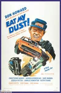 ... Ronnie Howard pops his clutch and tells the world to .. Eat My Dust !!  LOL...came out in 76...was a freshman in college and I think we might have gone to the drive-in to see this as a joke...