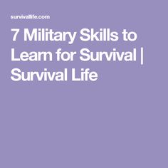 7 Military Skills to Learn for Survival | Survival Life