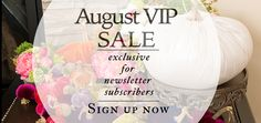 We only do this sale once a year! - Join our newsletter to get your exclusive code! Ends August 31 2015.