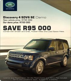 Save R95 000 on a 2013 8-speed Discovery 4 SDV6 SE Demo vehicle for R700 000.