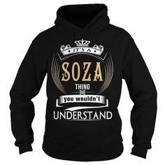 SOZA  Its a SOZA Thing You Wouldnt Understand  T Shirt Hoodie Hoodies YearName Birthday