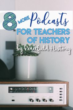 Since I wrote my first post regarding great podcasts for History teachers, the genre has just proliferated. There are now so many more podcasts for teachers, and for those who love history. Therefore, I had to write a second edition of 8 podcasts for History teachers.