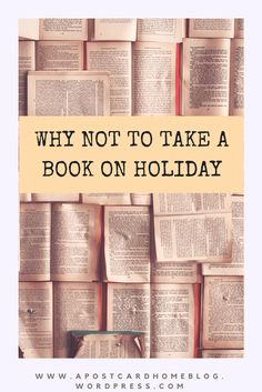 Deciding whether to bring a book on holiday? Read this article to see what else you could be doing. https://apostcardhome.co.uk/2017/05/06/why-not-to-take-a-book-on-holiday/ | Reading abroad | Travel Tips | Holiday Books |