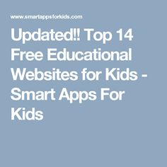 Updated!! Top 14 Free Educational Websites for Kids - Smart Apps For Kids