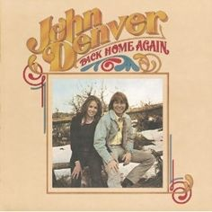 """Back Home Again"" (1974, RCA) by John Denver."