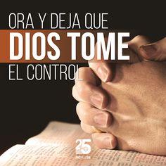 Ora y deja que Dios tome el control