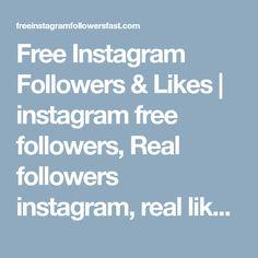 Free Instagram Followers & Likes | instagram free followers, Real followers instagram, real likes instagram