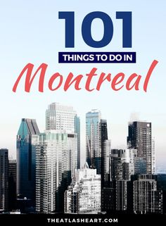 The best things to do in Montreal! These are the places to eat, visit, and local experiences to have around my favorite city in Canada. | 101 things to do in Montreal | The Atlas Heart #thingstodoinmontreal #montreal #canada #quebec #montrealcanada #bucketlist #canadatravel