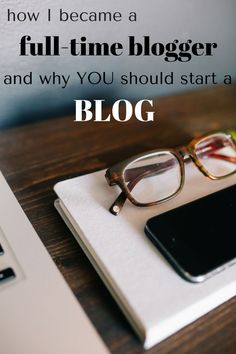 How I Became a Full-Time Blogger and Why You Should Start a Blog - My Heart Beets