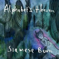 Alphabets Heaven - Siamese Burn