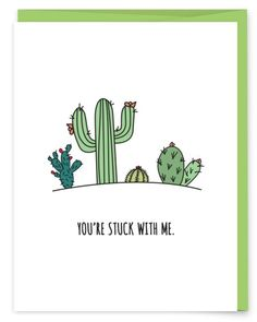 It's always sweet to let that someone know there's no getting rid of you, whether they like it or not. Succulents illustrate this point way better than cockroaches. • A6 folded card • blank inside • m