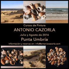 CURSOS DE PINTURA EN PUNTA UMBRÍA Si estás interesad@ y quieres más información escríbeme a info@antoniocazorla.com