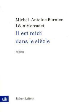 Il est midi dans le siècle de Michel-Antoine Burnier, http://www.amazon.fr/dp/2221133838/ref=cm_sw_r_pi_dp_qbXvrb1WA6N60