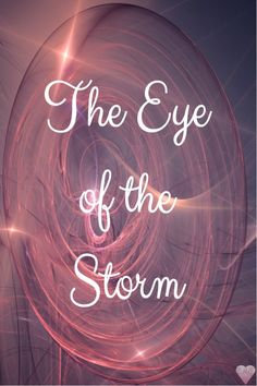 The Eye of the Storm ~ Managing the energies of the post-retrograde.