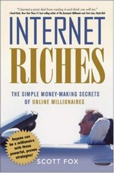 """In this strategy-packed guide, top e-business consultant Scott Fox reveals the powerful but simple methods he and thousands of others have used to strike it rich on the Net. Exclusive interviews with 'mom and pop' entrepreneurs prove how easy it is to get started and build a million-dollar enterprise. """"Internet Riches"""" also features an action plan for brainstorming new business ideas, and exercises to help readers determine the best moves for the..."""