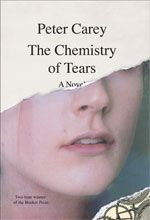 THE CHEMISTRY OF TEARS | Peter Carey, writer, Booker Award winning novelist - this novel explores the mysteries of life and death, the miracle and catastrophe of human invention and the body's astonishing chemistry of love and feeling