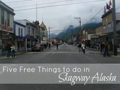 Five Free Things to do in Skagway, Alaska a popular stop for cruise lines.