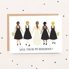 I've just found 'Will You Be My Bridesmaid?' Card. A sweet, hand painted card for your bridesmaids to be. Printed on 100% recycled board, and left blank inside for your own message.. £2.95